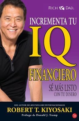 Incrementa Tu IQ Financiero Maxi - Kiyosaki, Robert