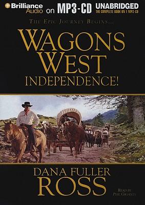 Independence! - Ross, Dana Fuller
