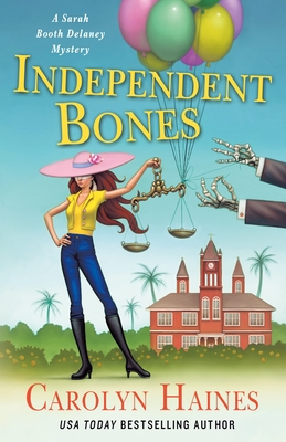 Independent Bones: A Sarah Booth Delaney Mystery - Haines, Carolyn