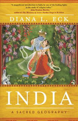India: A Sacred Geography - Eck, Diana L