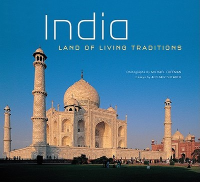 India: Land of Living Traditions - Freeman, Michael (Photographer), and Shearer, Alistair