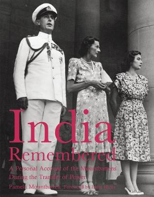 India Remembered: A Personal Account of the Mountbattens During the Transfer of Power - Mountbatten, Pamela, and Hicks, India (Foreword by)