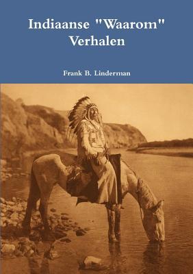 "Indiaanse ""Waarom"" Verhalen - Linderman, Frank B."