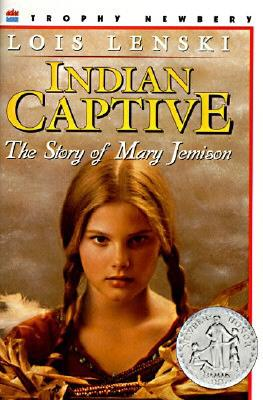 Indian Captive: The Story of Mary Jemison - Lenski, Lois