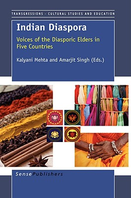 Indian Diaspora: Voices of the Diasporic Elders in Five Countries - Mehta, Kalyani (Editor), and Singh, Amarjit (Editor)