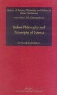 Indian Philosophy and Philosophy of Science - Sarukkai, Sundar