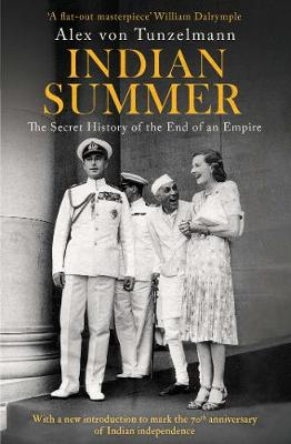 Indian Summer: The Secret History of the End of an Empire - Von Tunzelmann, Alex