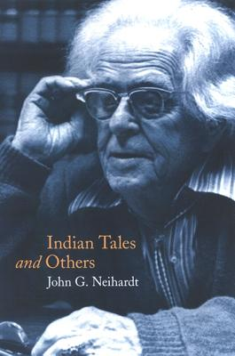 Indian Tales and Others - Neihardt, John G