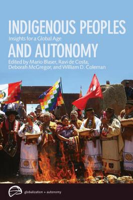 Indigenous Peoples and Autonomy: Insights for a Global Age - Blaser, Mario (Editor)