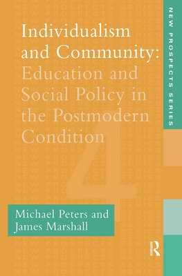 Individualism and Community - Peters, Michael, and Marshall, James