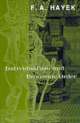 Individualism and Economic Order - Hayek, Friedrich A Von