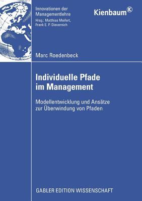 Individuelle Pfade Im Management: Modellentwicklung Und Ansatze Zur Uberwindung Von Pfaden - Meifert Und Dr Frank Dievernich, Prof Dr Matthias (Foreword by), and Roedenbeck, Marc