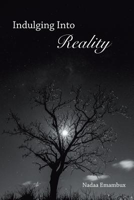 Indulging Into Reality - Emambux, Nadaa