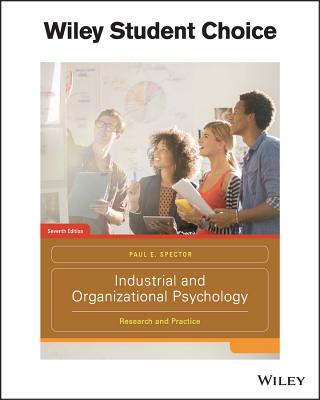 Industrial and Organizational Psychology: Research and Practice - Spector, Paul E