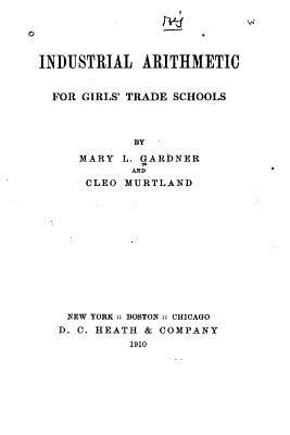 Industrial Arithmetic for Girls' Trade Schools - Gardner, Mary L