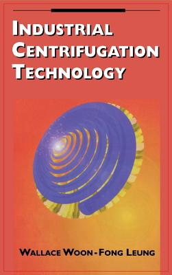 Industrial Centrifugation Technology - Leung, Wallace Woon