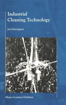 Industrial Cleaning Technology - Harrington, B J