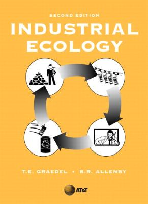 Industrial Ecology - Graedel, Thomas E, and Allenby, Braden R