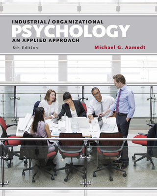 Industrial/Organizational Psychology: An Applied Approach - Aamodt, Michael