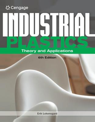Industrial Plastics: Theory and Applications - Lokensgard, Erik