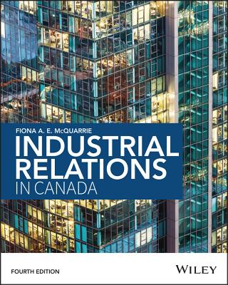 Industrial Relations in Canada - McQuarrie, Fiona