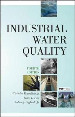 Industrial Water Quality - Eckenfelder, W Wesley, Jr., and Ford, Davis L, and Englande, Andrew J, Jr.