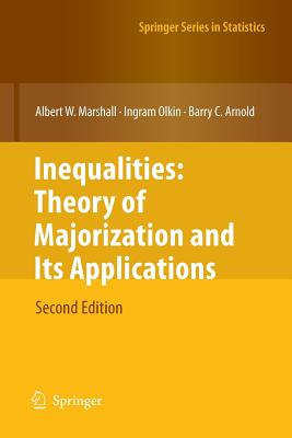 Inequalities: Theory of Majorization and Its Applications - Marshall, Albert W, and Olkin, Ingram, and Arnold, Barry C