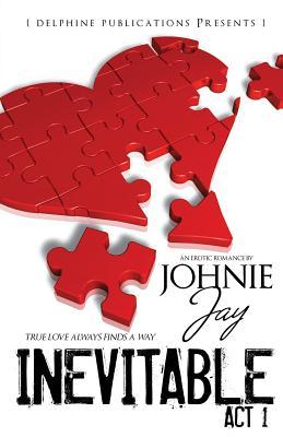 Inevitable ACT I - Jay, Johnie