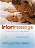 Infant Massage: The Safe, Natural Way to Keep Your Baby Healthy & Happy