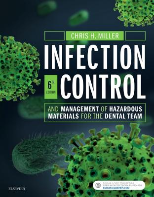 Infection Control and Management of Hazardous Materials for the Dental Team - Miller, Chris H, PhD