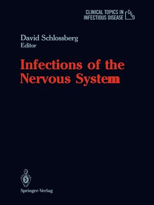 Infections of the Nervous System - Weinstein, Louis (Foreword by), and Schlossberg, David, M.D., Facp (Editor)