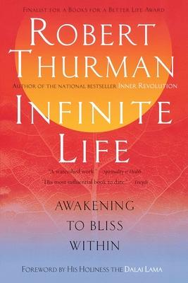 Infinite Life - Thurman, Robert, Professor, and Dalai Lama (Foreword by)