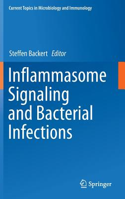 Inflammasome Signaling and Bacterial Infections - Backert, Steffen (Editor)