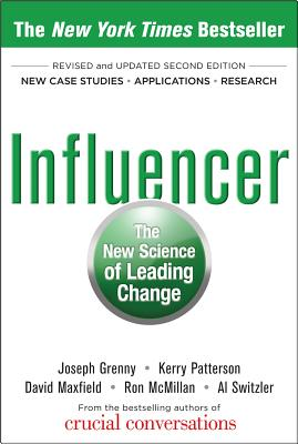 Influencer: The New Science of Leading Change, Second Edition (Hardcover) - Grenny, Joseph, and Patterson, Kerry, and Maxfield, David
