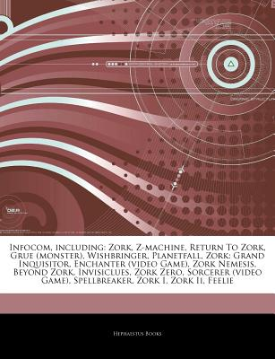 Infocom, Including: Zork, Z-Machine, Return to Zork, Grue
