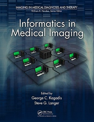 Informatics in Medical Imaging - Kagadis, George C (Editor), and Langer, Steve G (Editor)