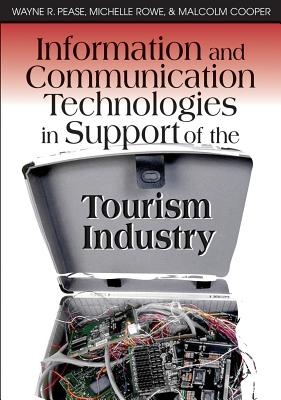 Information and Communication Technologies in Support of the Tourism Industry - Pease, Wayne R