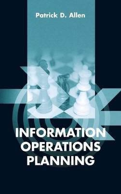 Information Operations Planning - Allen, Patrick D