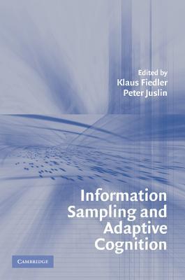 Information Sampling and Adaptive Cognition - Fiedler, Klaus, Professor (Editor)