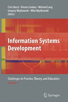 Information Systems Development: Challenges in Practice, Theory, and Education Volume 1 - Barry, Chris (Editor), and Conboy, Kieran (Editor), and Lang, Michael (Editor)
