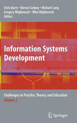 Information Systems Development, Volume 2: Challenges in Practice, Theory, and Education - Barry, Chris (Editor), and Conboy, Kieran (Editor), and Lang, Michael (Editor)