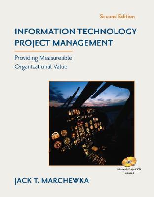 Information Technology Project Management: Providing Measurable Organizational Value - Marchewka, Jack T