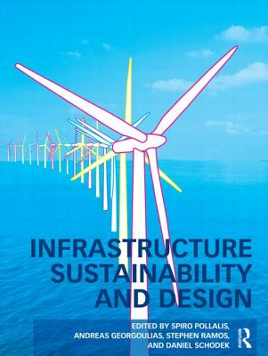Infrastructure Sustainability and Design - Pollalis, Spiro N (Editor)