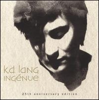 Ingénue [25th Anniversary Edition] - k.d. lang