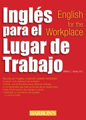 Ingles Para El Lugar de Trabajo: English for the Workplace - Harvey M S, William C