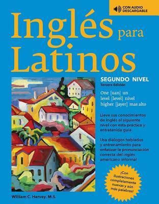 Ingles Para Latinos, Level 2 - Harvey, William C