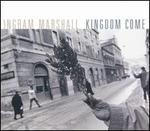 Ingram Marshall: Kingdom Come