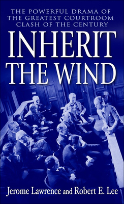 Inherit the Wind - Lawrence, Jerome, and Lee, Robert E