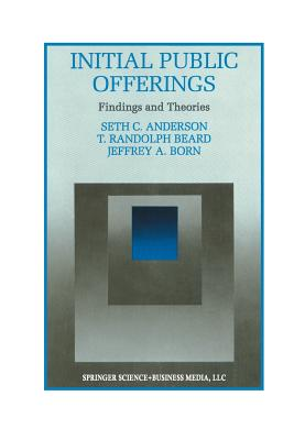 Initial Public Offerings: Findings and Theories - Anderson, Seth, and Beard, T Randolph, and Born, Jeffery A