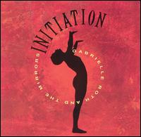 Initiation - Gabrielle Roth & the Mirrors